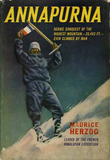 Annapurna by Maurice Herzog - Annapurna First Ascent - Maurice Herzog On Annapurna Summit June 3, 1950